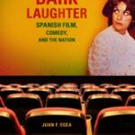 Dark Laughter- Spanish Film, Comedy and the Nation.
