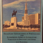 Imaginary Geographies in Portuguese and Lusophone-African Literature- Narratives of Discovery and Empire